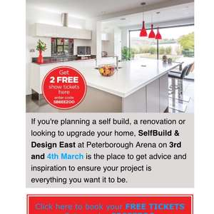 2 FREE tickets to the self build and design East show At Peterbough arena on the 3rd and 4th March