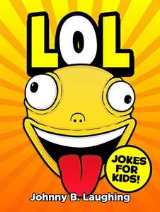 Johnny B. Laughing. LOL. FREE. Kindle edition. Save £4.54 on print list price.