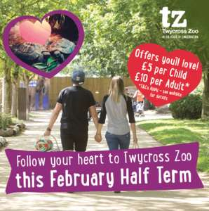 Half Term Tickets from £10 per Adult and £5 per Child everyday from 10th – 25th February 2018 - Twycross Zoo