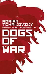 Dogs of War - Adrian Tchaikovsky Kindle book £1.89