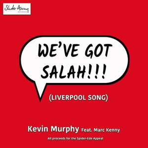It's here. Official 'We've got Salah' Single - 99p @ iTunes & Google Play (All Proceeds to The Spider-Ede Appeal - DIPG Awareness)