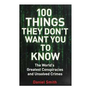 100 Things They Don't Want You To Know - £3 @ The Works