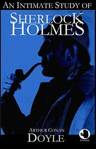 For Fans Of Sherlock Holmes -  An Intimate Study of Sherlock Holmes (ApeBook Classics) Kindle Edition  - Free Download @ Amazon