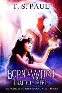 Born a Witch... Drafted by the FBI! Kindle Edition - Free Download @ Amazon