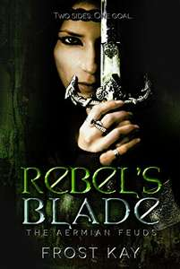 Rebel's Blade (The Aermian Feuds Book 1) Kindle Edition - Free Download @ Amazon