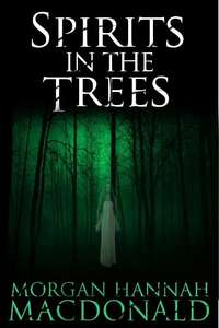 SPIRITS IN THE TREES (The Spirits Series Book 1) - Kindle Edition - Free Download @ Amazon (was £12.12)