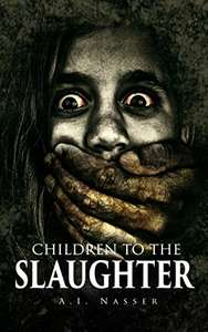 Children To The Slaughter (Slaughter Series Book 1) - Kindle Edition - Free Download @ Amazon