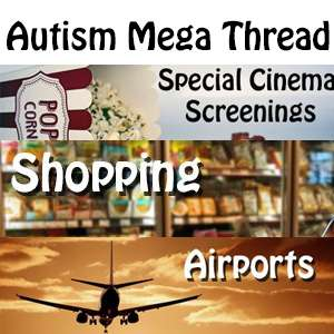 Autism Mega Thread - Days out / Cinema (Free Entry for CEA cardholders / School Uniform / Ear defenders from £2.79 and more in the OP