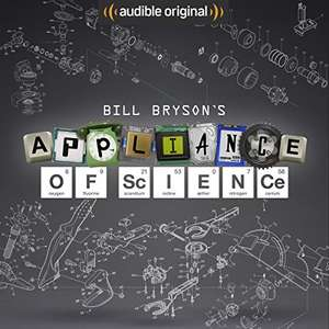 Bill Bryson's Appliance of Science - Free Audible Audiobook (with LIVE subscription only)