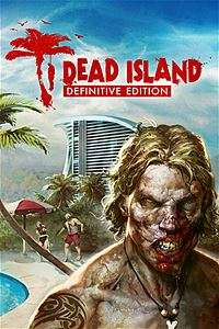 (Xbox One) Dead Island Definitive Edition/Dead Island Riptide Definitive Edition £3.20 each @ Microsoft Store