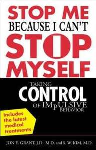 Stop Me Because I Can't Stop Myself: Taking Control of Impulsive Behavior -  Paperback £10.44 Amazon
