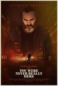You Were Never Really Here  5 Mar 2018 at 6:30pm