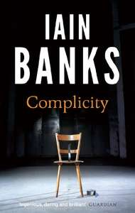 Iain Banks - Complicity - Kindle edition £1.99 Amazon