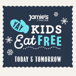 SNOW DAY*** KIDS EAT FREE @ JAMIE'S ITALIAN