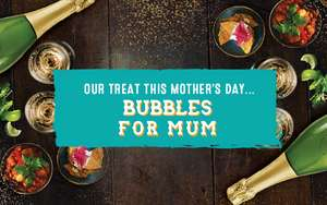 Free 125ml Prosecco and unlimited refills at Chiquito for mum on Mothers Day with a main meal purchose