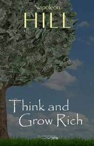 Napoleon hill think and grow rich (21st century) - FREE (kindle)