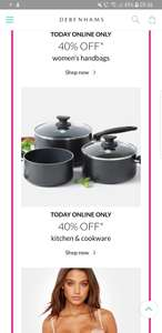 40% off Selected kitchen and cookware, also 40% off Selected dresses and handbags at Debenhams