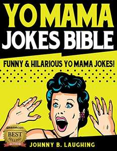 Johnny B. Laughing. Yo Mama Jokes Bible. FREE. Kindle edition. Save £5.12.