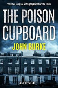 John Burke. The Poison Cupboard. FREE. Kindle edition. Save £5.99 on print list price.