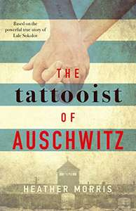 The Tattooist of Auschwitz - Heather Morris. Kindle Ed. Now £1.89