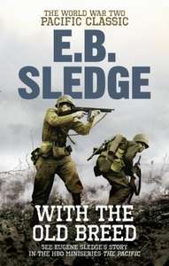 With The Old Breed - E.B Sledge. Kindle Ed. Now 99p @ amazon