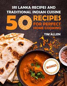 Sri Lanka recipes and traditional Indian cuisine. : Cookbook: 50 recipes for perfect home cooking. Kindle Edition  - Free Download @ Amazon
