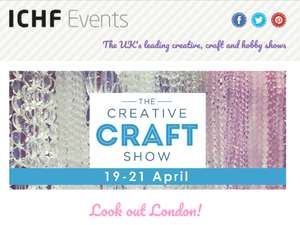 2 free tickets to ICHF craft show ExCel London 19th-21st April