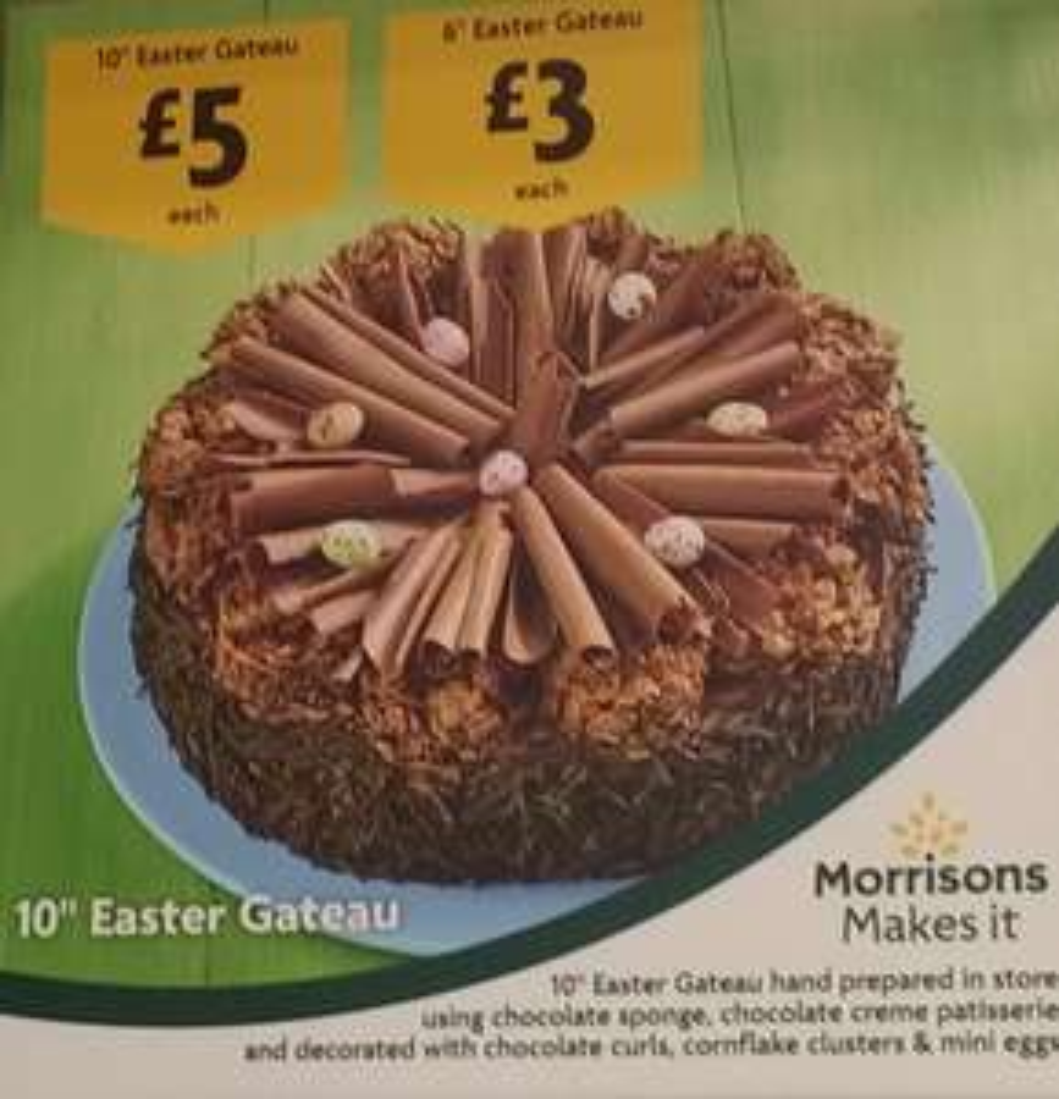 "Hand Prepared 10"" Easter Chocolate Gateau £5 / 6"" £3 @ Morrisons instore"