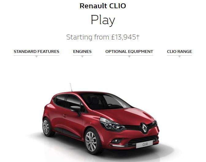 Renault Clio Play 1.2 £159 Deposit + £159 per month 48 months £7791  0% APR 6,000 Miles pa @ Renault