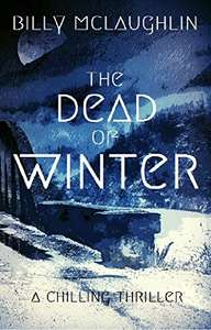 A Chilling Thriller - Billy McLaughlin -  The Dead Of Winter Kindle Edition - Free Download @ Amazon