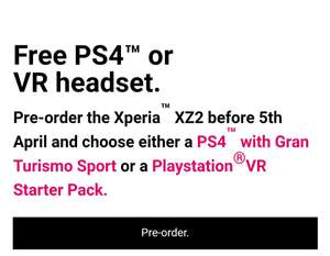 "Free PS4"" or VR headset. Pre-order the Xperia XZ2 before 5th - £99 up front / £37pm x 24 months = £987 @ Three"