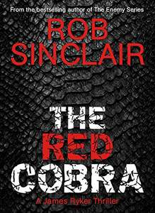 Excellent Thriller - Rob Sinclair - The Red Cobra (James Ryker Book 1) Kindle Edition  - Free Download @ Amazon