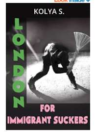 London for immigrant suckers; So long Yugoslavia kindle book 99p @ Amazon
