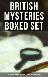 BRITISH MYSTERIES Boxed Set: 560+ Thriller Classics, Detective Stories & True Crime Stories: Complete Sherlock Holmes, Father Brown, Four Just Men Series, ... Cases, Max Carrados Stories and many more Kindle Edition  - Free Download @ Amazon