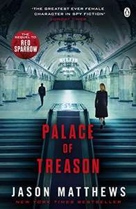 Palace of Treason (Sequel to Red Sparrow) 99p on Kindle