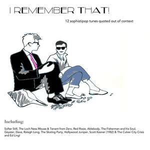 Upbeat 80s/90s Pop   -  I Remember That!: 12 sophistipop tunes quoted out of context  - Free Album Download @  Fadeawayradiate