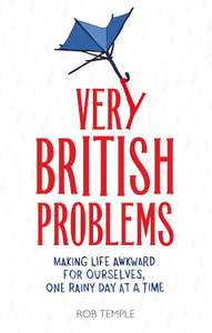 Very British Problems - Rob Temple. Kindle Ed. Now £1.49 @ amazon