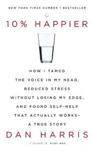 10% Happier by Dan Harris 99p - Kindle Edition.
