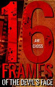 16 Frames of the Devil's Face by Amy Cross (plus 3 others) FREE on Kindle @ Amazon