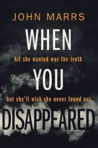 When You Disappeared - John Marrs. Kindle Ed. Now 99p @amazon