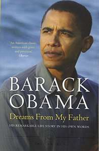 Dreams From My Father: A Story of Race and Inheritance - a memoir by Barack Obama £2.99 Prime / £5.98 Non Prime @ Amazon