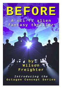 Before: A Sci-Fi Alien Fantasy Thriller (Octagon Concept Series Book 0) Kindle Edition -Free sci fi Amazon Kindle series of ebooks by UK writer