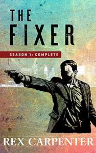 The Fixer, Season 1: Complete: (A JC Bannister Serial Thriller) Kindle Edition