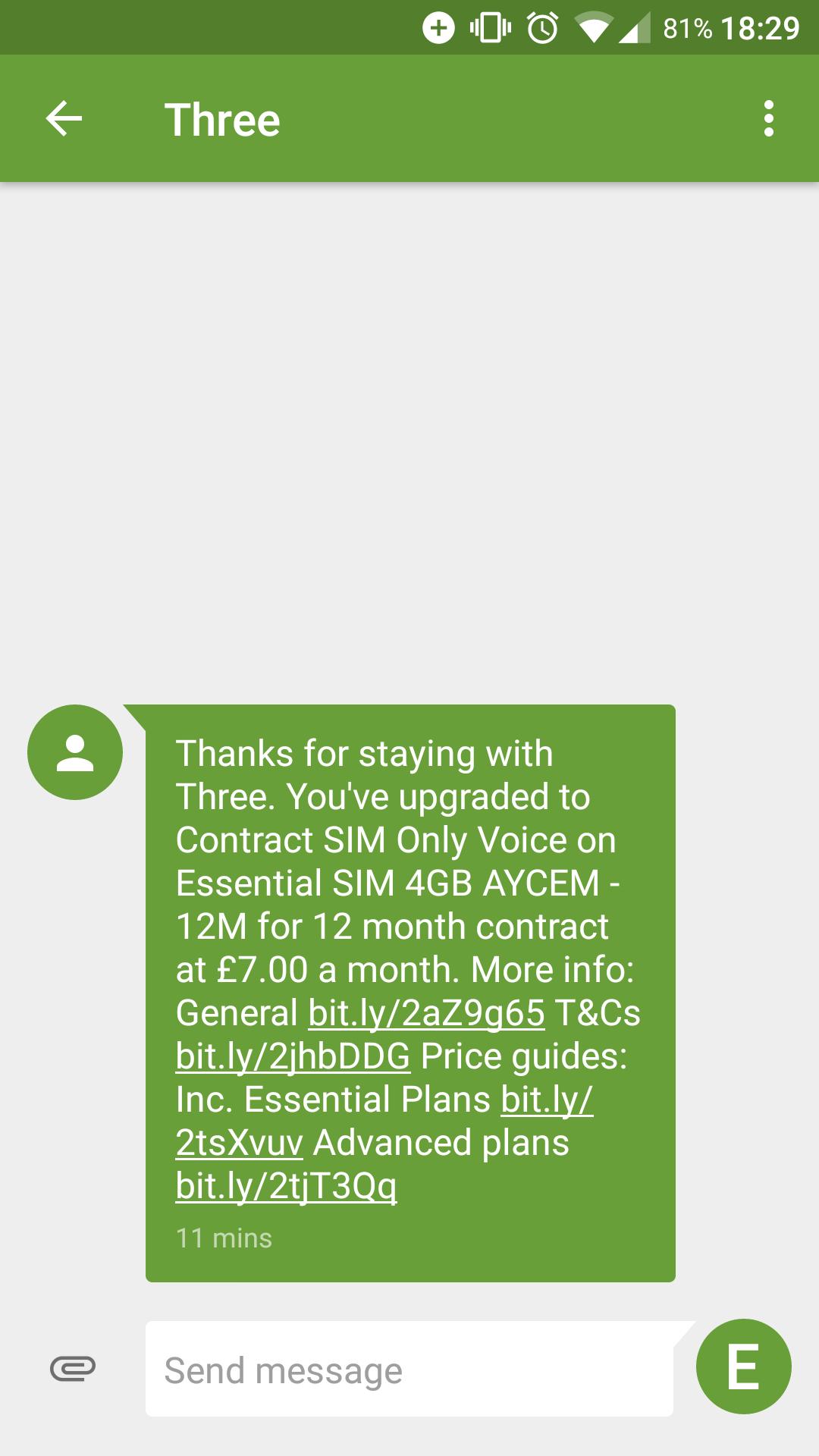 Three (retention deal) £7pm/£84 per year 4gb AYCE mins & texts