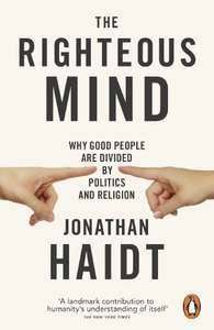 The Righteous Mind - Jonathan Haidt. Kindle Ed. Now 99p @ Amazon