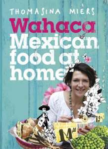 Wahaca Mexican food at home by Thomasina Miers only 0.99 on Kindle Store