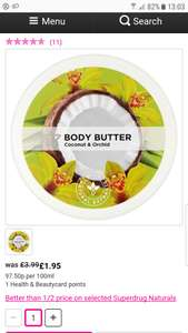 Better than half price on selected Superdrug Naturals products. Body butters £1.95 (was £4.99). Instore or online. Free click & collect. Free delivery for members spending over £10 or non members spending over £15