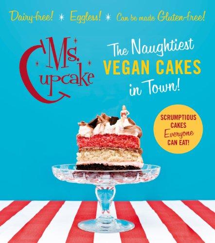 Ms Cupcake: The Naughtiest Vegan Cakes in Town ebook, 99p on Kindle or Google Play