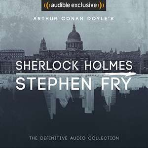 Sherlock Holmes: The Definitive Collection. Stephen Fry  Free Kindle Audio Book (with kindle trial)