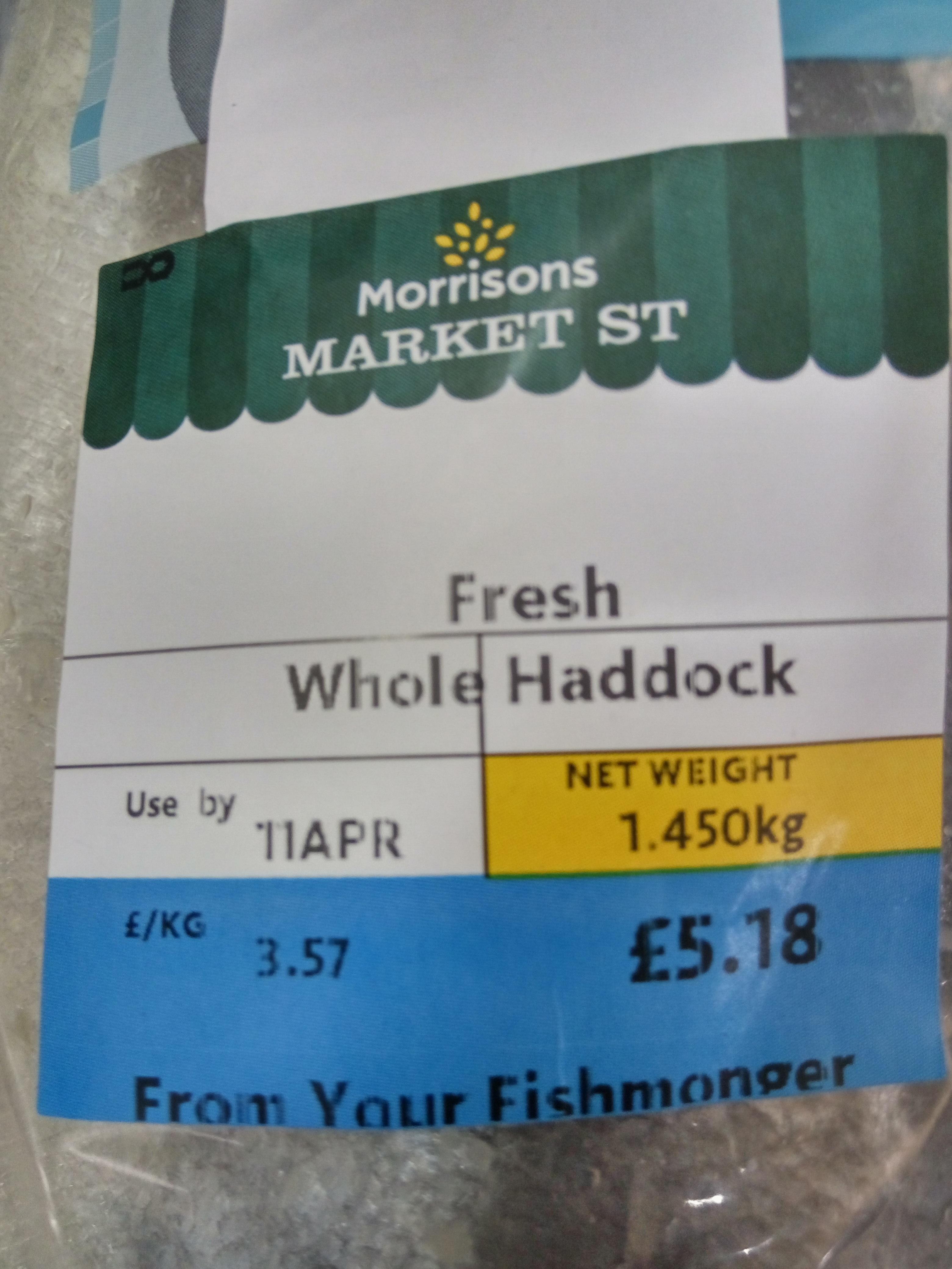 Whole Fresh Haddock only £3.57per Kilo at Morrison`s !